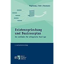 Existenzgründung und Businessplan: Ein Leitfaden für erfolgreiche Start-ups by Prof. Dr. Christian Fink (2016-08-01)