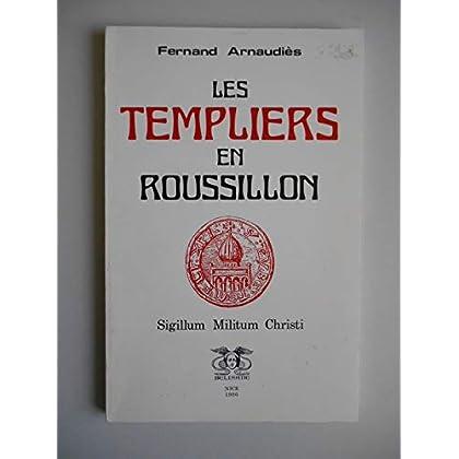 Les Templiers en Roussillon Sigillum Militum Christi / Arnaudiès, F / Réf50952