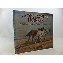 George Soper's Horses: Celebration of the English Working Horse