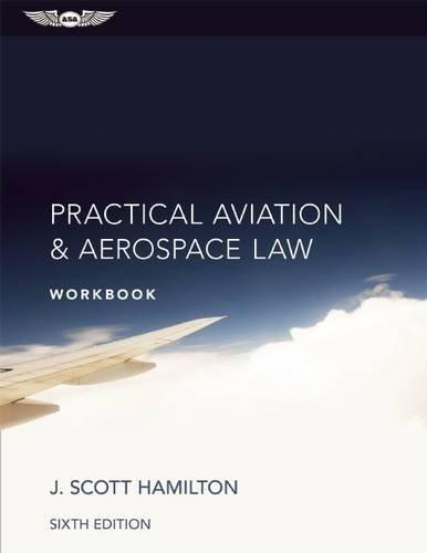 Practical Aviation & Aerospace Law Workbook by J. Scott Hamilton (2015-08-13)
