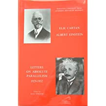 Elie Cartan and Albert Einstein: Letters on Absolute Parallelism