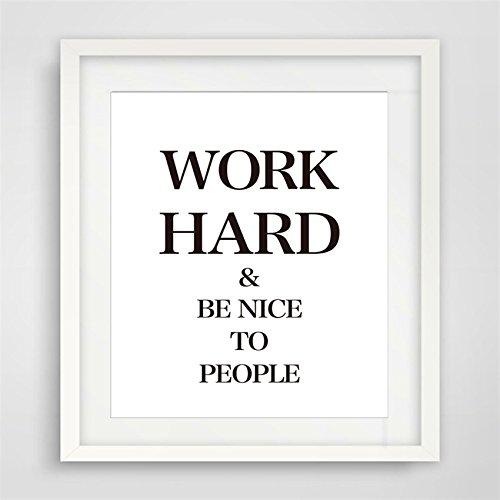 Preisvergleich Produktbild frixie £ ¨ TM £ © Kara Deko Bilder Leinwand Work Hard Be Nice To People Schreiben Wand Bilder für Home Dekoration Rahmen nicht enthalten 8X12 inch