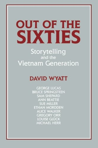 Out of the Sixties Paperback: Storytelling and the Vietnam Generation (Cambridge Studies in American Literature and Culture)
