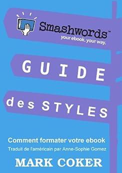Guide des Styles Smashwords (Smashwords Guides) par [Coker, Mark]
