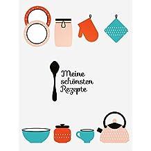 Meine schönsten Rezepte: Das Kochbuch zum Selberschreiben mit Doppelseiten und viel Platz für Rezepte, mit praktischer Umrechnungstabelle (Kulinarische Geschenkideen, Band 3)