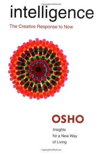 Intelligence: The Creative Response to Now (Insights for a New Way of Living)