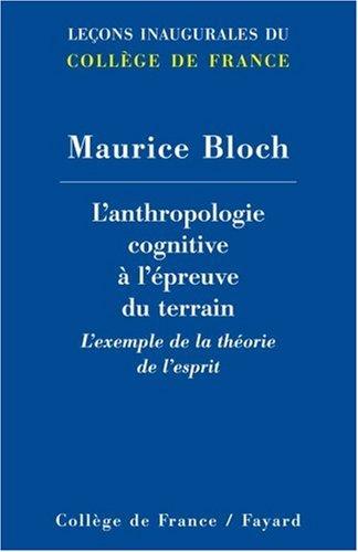 L'anthropologie cognitive à l'épreuve du terrain : L'exemple de la théorie de l'esprit par Maurice Bloch