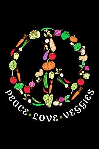 Peace Love Veggies: Gracioso Vegetariano vegano verduras labor Basado nutricional pista salud verduras cuaderno - 120 Vacío renglones empapelar agenda ... Para El Trabajo, Escuela, Maestra, estudiante -
