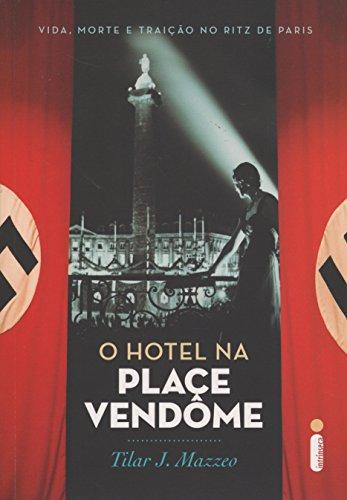 O Hotel na Place Vendôme (Em Portuguese do Brasil)