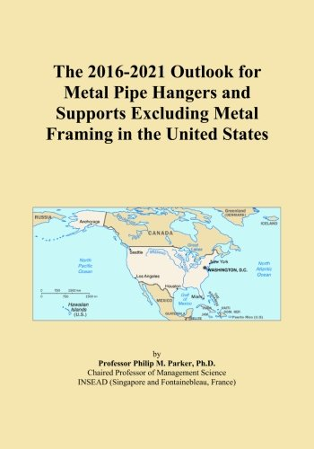 the-2016-2021-outlook-for-metal-pipe-hangers-and-supports-excluding-metal-framing-in-the-united-stat