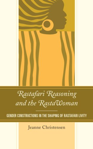 Rastafari Reasoning and the RastaWoman: Gender Constructions in the Shaping of Rastafari Livity (Critical Africana Studies) (English Edition) por Jeanne Christensen