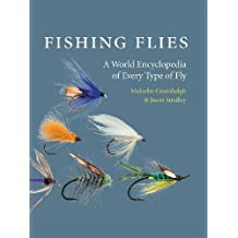 Fishing Flies: A World Encyclopedia of Every Type of Fly by Malcolm Greenhalgh (2009-11-20)
