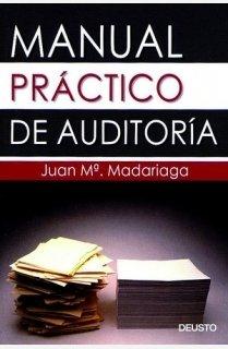 Manual práctico de auditoría por Juan Maria Madariaga Gorocica