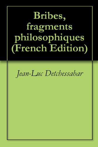 Bribes, fragments philosophiques (French Edition)