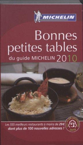 FRANCE : LES BONNES PETITES TABLES DU GUIDE MICHELIN 2010 ( 60018 ) (GM THEMATIQUES)