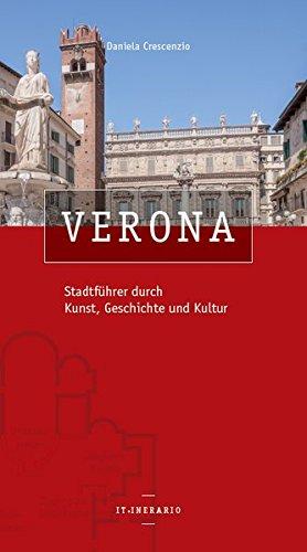 Verona Stadtführer durch Kunst, Geschichte und Kultur