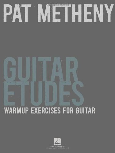 Pat Metheny: Guitar Etudes - Warm-Up Exercises For Guitar
