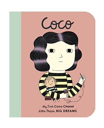 Coco Chanel: My First Coco Chanel (Little People, BIG DREAMS, Band 1)