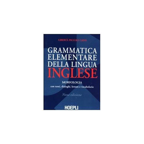 Grammatica Elementare Della Lingua Inglese. Con Temi, Dialoghi, Letture E Vocabolario