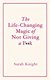 The Life-Changing Magic of Not Giving a F**k (English Edition)