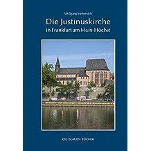 Die Justinuskirche in Frankfurt a. M.-Höchst (Die Blauen Bücher)