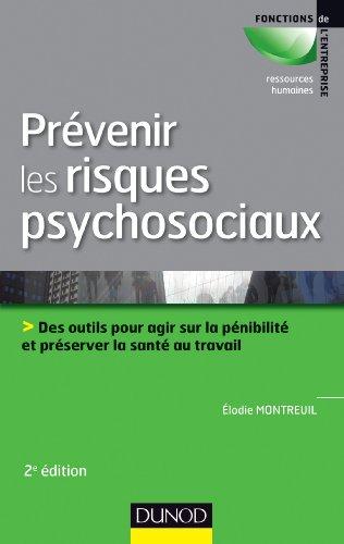 Prévenir les risques psychosociaux - 2e éd.: Des outils pour agir sur la pénibilité et préserver la santé au travail par Elodie Montreuil