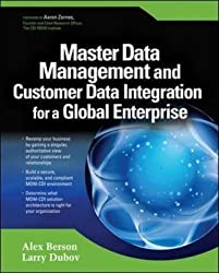 [(Master Data Management and Customer Data Integration for a Global Enterprise)] [By (author) Alex Berson ] published on (July, 2007)