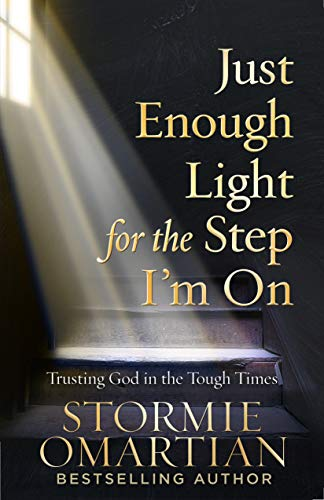 Just Enough Light for the Step I'm On: Trusting God in the Tough Times (English Edition)