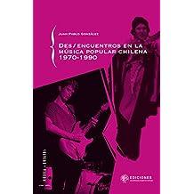 Des/encuentros de la música popular chilena 1970-1990