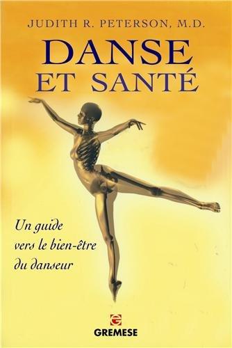 Descargar Libro Danse et santé : Comment prévenir et guérir tous les stress physiques liés à la danse de Judith R. Peterson