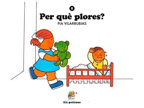 Per què plores? (Els petitons Book 5) (Catalan Edition) por Pia Vilarrubias