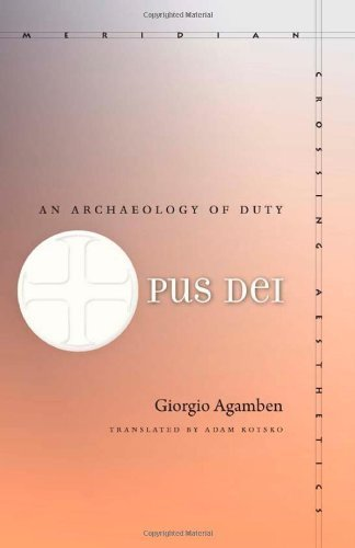 Opus Dei: An Archaeology of Duty (Meridian: Crossing Aesthetics (Paperback)) by Agamben. Giorgio ( 2013 ) Paperback