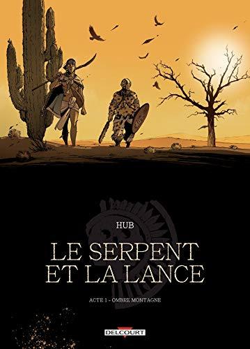 Le Serpent et la Lance - Acte T01. Ombre-montagne par Li