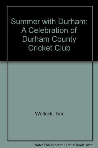 Summer with Durham: A Celebration of Durham County Cricket Club