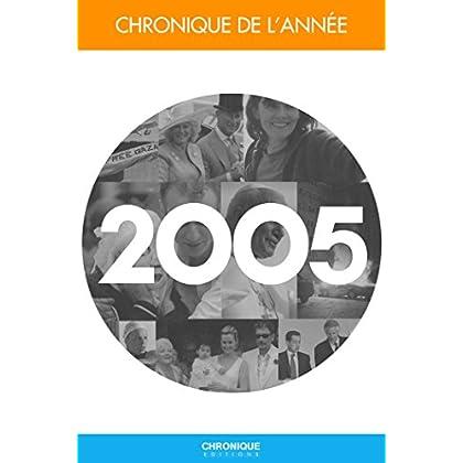 Chronique de l'année 2005 (CHRONIQUES DE L)