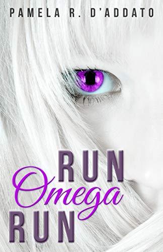 Run, Omega, Run por Pamela R. D'addato