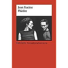Phèdre: Tragédie en cinq actes. (Fremdsprachentexte) (Reclams Universal-Bibliothek, Band 9299)