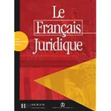 Le français juridique : Droit, administration, affaires (Le Francais Professionnel (F.O.S.))