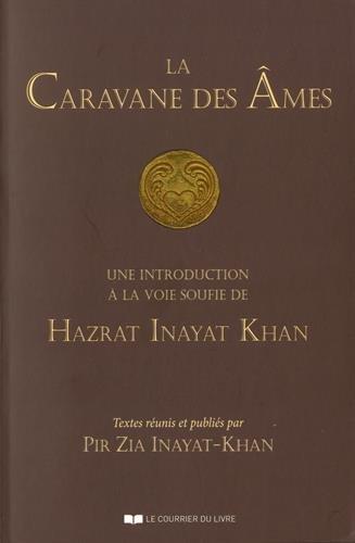 La caravane des âmes : Une introduction à la voie soufie de Hazrat Inayat Khan