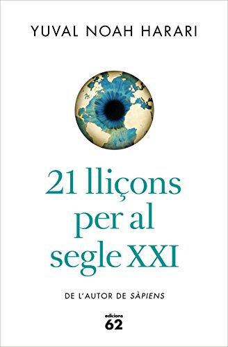 21 lliçons per al segle XXI (Catalan Edition) por Yuval Noah Harari