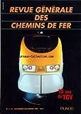 REVUE GENERALE DES CHEMINS DE FER du 01/11/1996 - ARTICLES - LE TGV-SUD-EST PAR CHRISTIAN CATHELIN - LES TGV-RESEAU ET LE DUPLEX PAR PIERRE DELFOSSE - L'ENTRETIEN DES TGV ET L'EVOLUTION DE LA MAINTENANCE PAR XAVIER NOUGUES - LA CONDUITE DES RAMES AUTOMOTRICES DU TGV PAR GERARD SEVELY - QUINZE ANS D'EVOLUTION DE LA FORMATION DES CONDUCTEURS DE TGV PAR JEAN-CLAUDE LARRIEU - LA REPARTITION DE LA CHARGE DE CONDUITE TGV - JEAN-FRANCOIS PLUBEL ET GEORGES DURAND - LE SYSTEME INFORMATIQUE D'AIDE A...