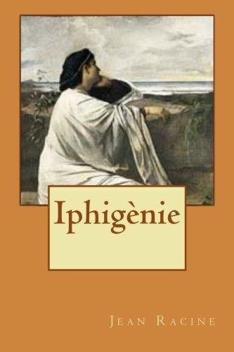 Iphigènie par Jean Racine