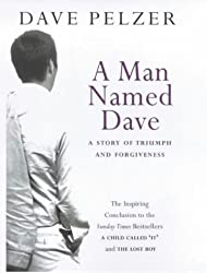 A Man Named Dave by Dave Pelzer (2001-01-04)