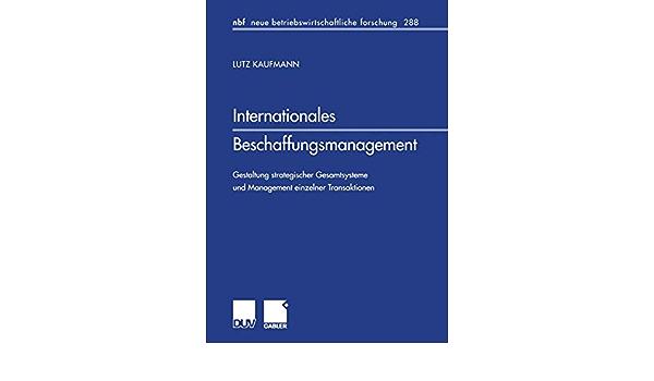 Internationales Beschaffungsmanagement Gestaltung Strategischer Kaufmann Lutz Amazon De Bucher