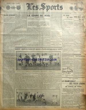 SPORTS (LES) [No 1118] du 23/12/1907 - LA COUPE DE NOEL - BOXE / MOREAU CONTRE GAUCHER - COMMENT L'EQUIPE DE FRANCE FUT BROSSEE A PLATES COUTURES PAR LE RESTE - LE CHAMPIONNAT DES POIDS LEGERS DE LUTTE par Collectif