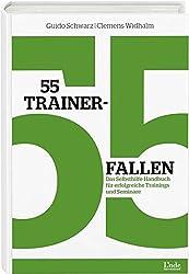 55 Trainerfallen: Das Selbsthilfe-Handbuch für erfolgreiche Trainings und Seminare