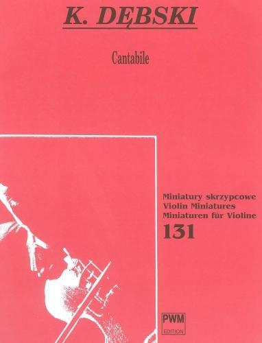 Krzesimir Debski: Cantabile For Violin And Piano. Für Violine, Klavierbegleitung
