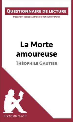La Morte amoureuse de Théophile Gautier: Questionnaire de lecture par Dominique Coutant-Defer
