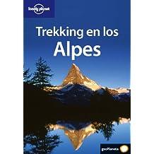 Trekking en los Alpes (Guías de País Lonely Planet)