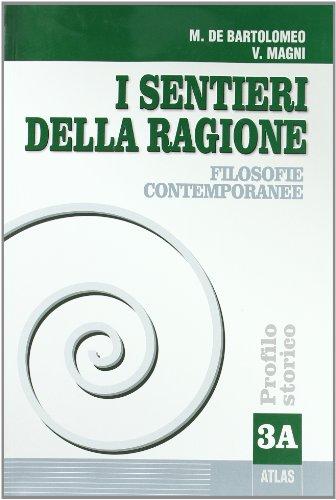 I sentieri della ragione. Tomo A: Filosofia contemporanea. Per i Licei e gli Ist. Magistrali: 3